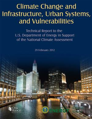 Cover of the Climate Change and Infrastructure, Urban Systems, and Vulnerabilities report