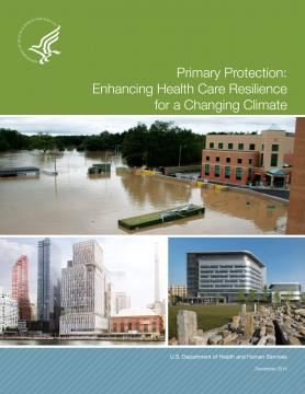 Cover of the Primary Protection: Enhancing Health Care Resilience for a Changing Climate document